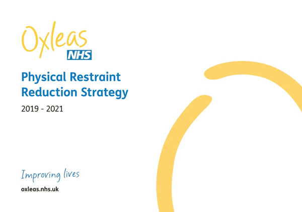 Oxleas Strategies Physical Restraint Reduction Strategy 2019-21